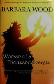 Cover of: Woman of a thousand secrets | Barbara Wood