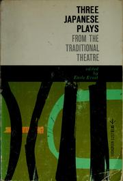 Cover of: Three Japanese plays from the traditional theatre | Earle Ernst