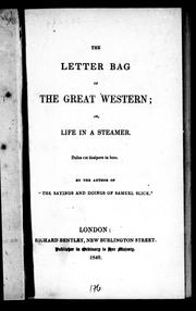 Cover of: The letter bag of the Great Western, or, Life in a steamer