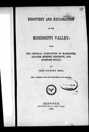 Discovery and exploration of the Mississippi Valley by John Gilmary Shea