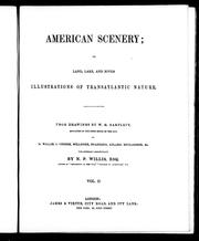Cover of: American scenery, or, Land, lake, and river illustrations of transatlantic nature | Nathaniel Parker Willis