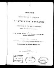 Cover of: Narrative of a second voyage in search of a north-west passage, and of residence in the Arctic regions during the years 1829, 1830, 1831, 1832, 1833