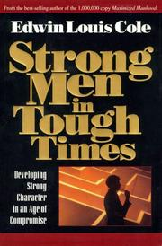 Strong Men in Tough Times by Edwin Louis Cole