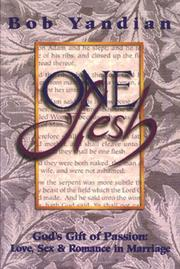 Cover of: One flesh: God's gift of passion : love, sex & romance in marriage
