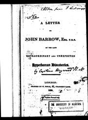 Cover of: A letter to John Barrow, Esq. F.R.S. on the late extraordinary and unexpected hyperborean discoveries | Sir John Ross