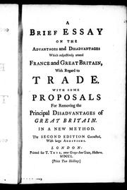 Cover of: A brief essay on the advantages and disadvantages which respectively attend France and Great Britain with regard to trade | Josiah Tucker