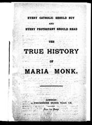 Cover of: The True history of Maria Monk by