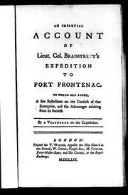 An impartial account of Lieut. Col. Bradstreet's expedition to Fort Frontenac by John Bradstreet