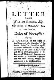 Cover of: A letter from William Shirley, Esq; Governor of Massachusett's-Bay, to His Grace the Duke of Newcastle