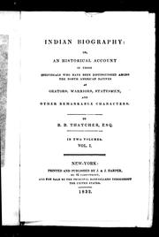 Cover of: Indian biography, or, An historical account of those individuals who have been distinguished among the North American natives as orators, warriors, statesmen, and other remarkable characters