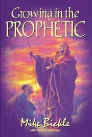 Cover of: Growing in the prophetic