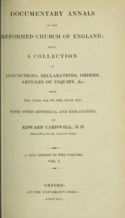 Cover of: Documentary annals of the reformed Church of England | Edward Cardwell