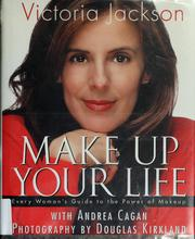 Cover of: Make up your life | Victoria Jackson