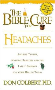 Cover of: The Bible cure for headaches: Ancient Truths, Natural Remedies and the Latest Findings for Your Health Today (Bible Cure (Oasis Audio))