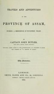Cover of: Travels and adventures in the province of Assam, during a residence of fourteen years