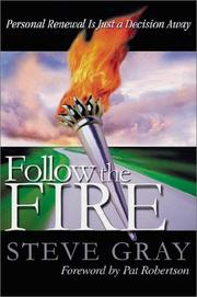 Cover of: Follow the Fire: Personal Renewal Is Just a Decision Away