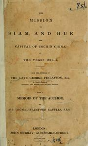 Cover of: The mission to Siam, and Hué, the capital of Cochin China, in the years 1821-2