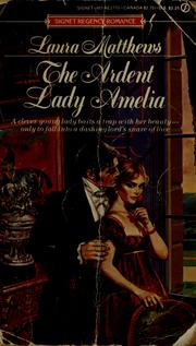 The ardent Lady Amelia by Laura Matthews