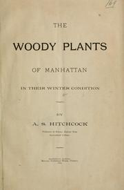 Cover of: The woody plants of Manhattan in their winter condition