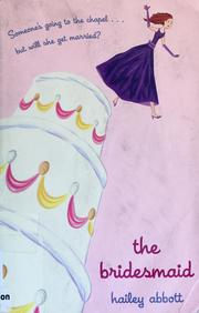 Cover of: The bridesmaid | Hailey Abbott