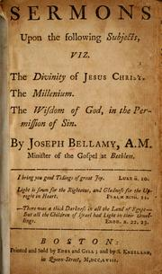 Cover of: Sermons upon the following subject | Joseph Bellamy