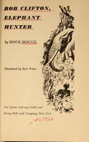 Cover of: Bob Clifton, Elephant Hunter ... Illustrated by Kurt Wiese | Dock HOGUE
