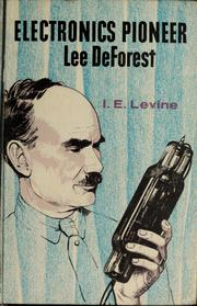 Cover of: Electronics pioneer: Lee De Forest