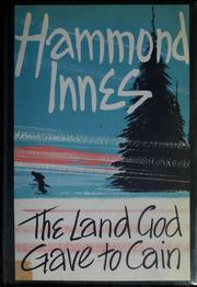 Cover of: The land God gave to Cain | Hammond Innes