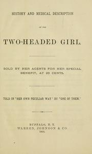 "Cover of: History and medical description of the two-headed girl by told in ""her own particular way"" by ""one of them."""