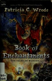 Cover of: Book of enchantments | Patricia C. Wrede