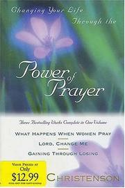 Cover of: Changing Your Life Through the Power of Prayer