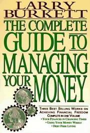 Cover of: The Complete Guide to Managing Your Money: Your Finances in Changing Times : Using Your Money Wisely