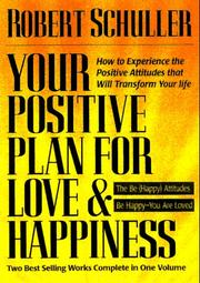 Cover of: Your Positive Plan for Love & Happiness