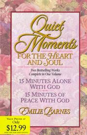 Cover of: Quiet Moments for the Heart and Soul (15 Minutes Alone With God / 15 Minutes Of Peace With God) | Emilie Barnes