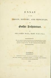 Cover of: Essay on the origin, history, and principles, of Gothic architecture