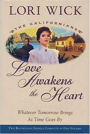 Cover of: Love Awakens the Heart: Whatever Tomorrow Brings/As Times Goes By (The Californians 1-2)