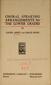 Cover of: Choral speaking arrangements for the lower grades | Louise Abney