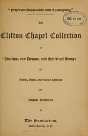 Cover of: The Clifton Chapel collection of Psalms, hymns and spiritual songs | Lewis Bodwell