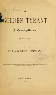 Cover of: A golden tyrant | Chas Stow