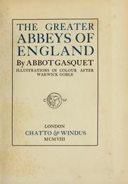 Cover of: The greater abbeys of England, with illustrations in colour after Warwick Goble