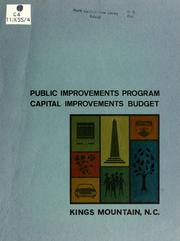 Cover of: Public improvements program, capital improvements budget, Kings Mountain, N.C. | King Mountain (N.C.). Planning Board