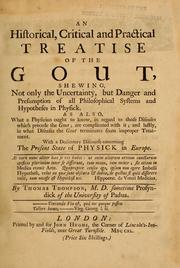 An historical, critical and practical treatise of the gout by Thomas Thompson