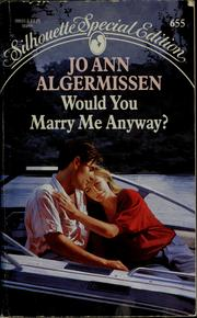 Cover of: Would you marry me anyway? | Jo Ann Algermissen