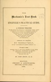 Cover of: The mechanic's text-book and engineer's practical guide