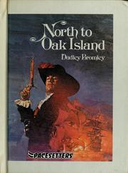 Cover of: North to Oak Island | Dudley Bromley