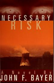 Cover of: Necessary risk by John Bayer