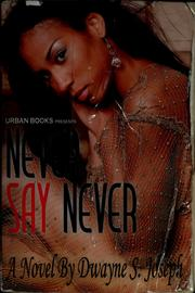 Cover of: Never say never | Dwayne S. Joseph