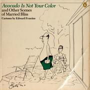 Cover of: Avocado is not your color and other scenes of married bliss