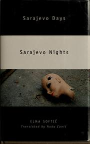 Cover of: Sarajevo days, Sarajevo nights by Elma Softić