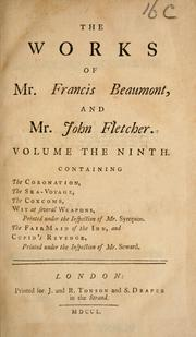 Cover of: The works of Francis Beaumont and John Fletcher